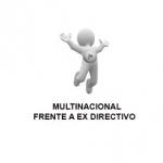 Multinacional frente a ex directivo