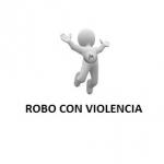 DELITO DE ROBO CON VIOLENCIA Y DE TRES DELITOS LEVES DE LESIONES